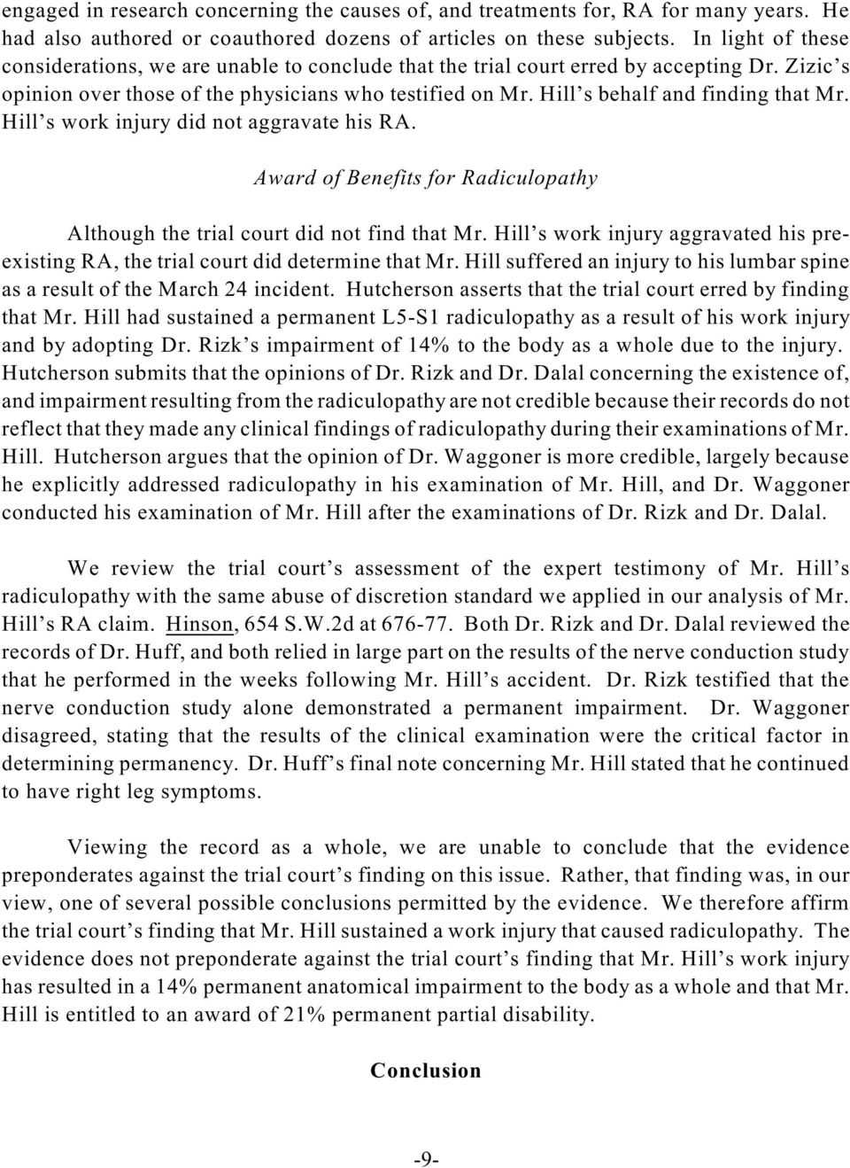 Hill s behalf and finding that Mr. Hill s work injury did not aggravate his RA. Award of Benefits for Radiculopathy Although the trial court did not find that Mr.