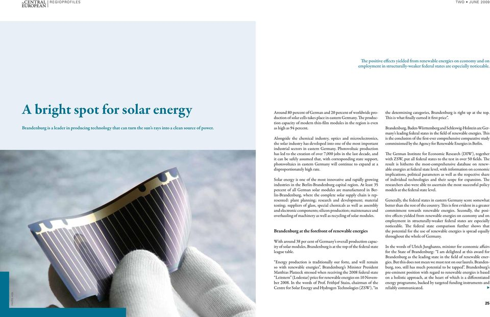 Around 80 percent of German and 20 percent of worldwide production of solar cells takes place in eastern Germany.
