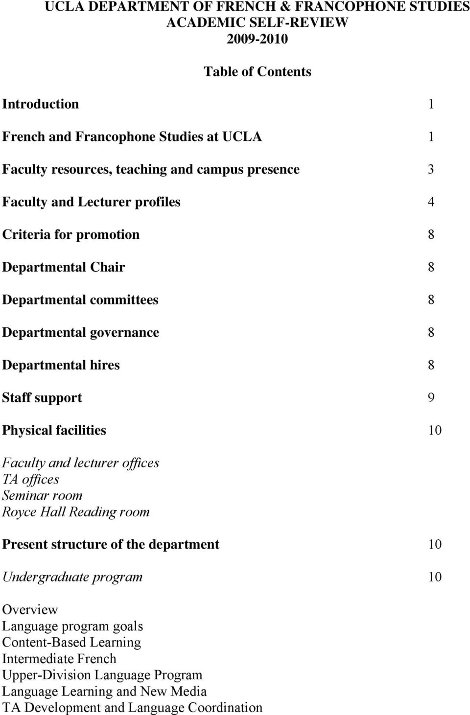 hires 8 Staff support 9 Physical facilities 10 Faculty and lecturer offices TA offices Seminar room Royce Hall Reading room Present structure of the department 10 Undergraduate