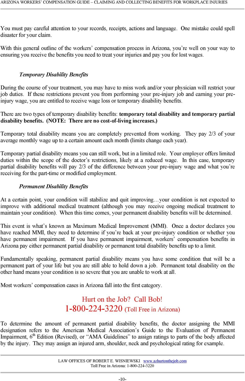 Temporary Disability Benefits During the course of your treatment, you may have to miss work and/or your physician will restrict your job duties.