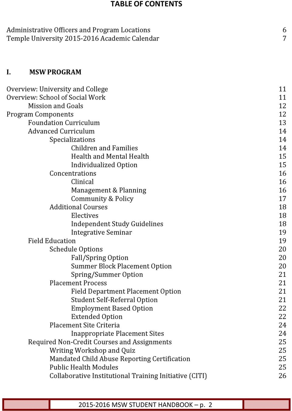 Children and Families 14 Health and Mental Health 15 Individualized Option 15 Concentrations 16 Clinical 16 Management & Planning 16 Community & Policy 17 Additional Courses 18 Electives 18