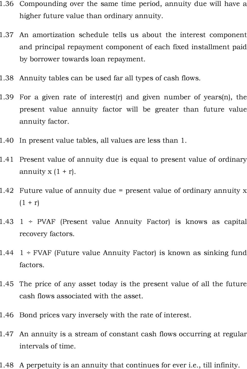 38 Annuity tables can be used far all types of cash flows. 1.