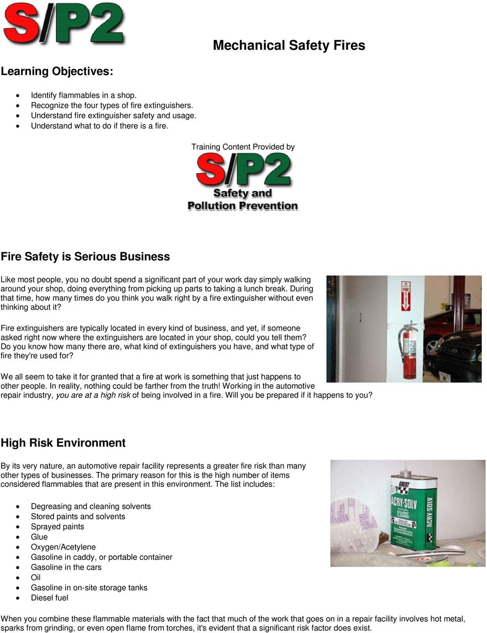 Training Content Provided by Fire Safety is Serious Business Like most people, you no doubt spend a significant part of your work day simply walking around your shop, doing everything from picking up