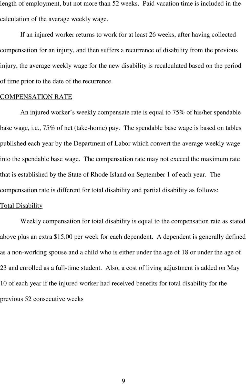 wage for the new disability is recalculated based on the period of time prior to the date of the recurrence.