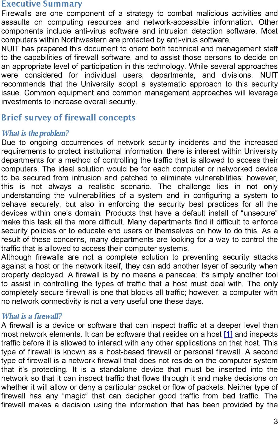 NUIT has prepared this document to orient both technical and management staff to the capabilities of firewall software, and to assist those persons to decide on an appropriate level of participation