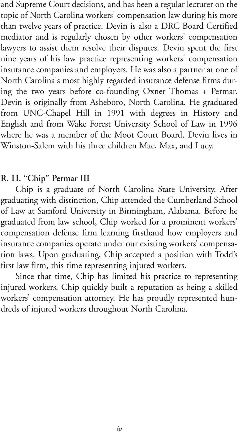 Devin spent the first nine years of his law practice representing workers' compensation insurance companies and employers.