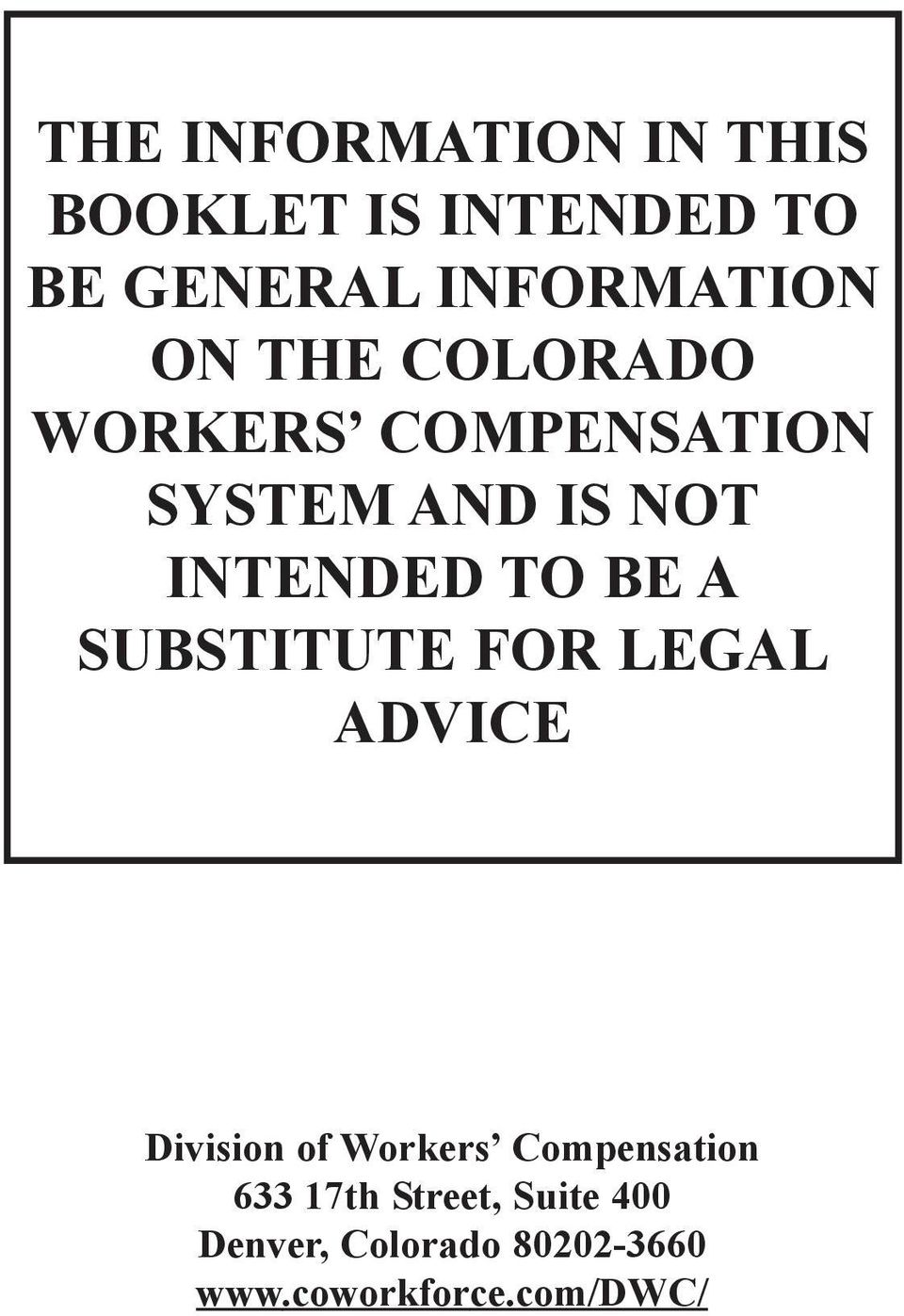 A SUBSTITUTE FOR LEGAL ADVICE Division of Workers Compensation 633