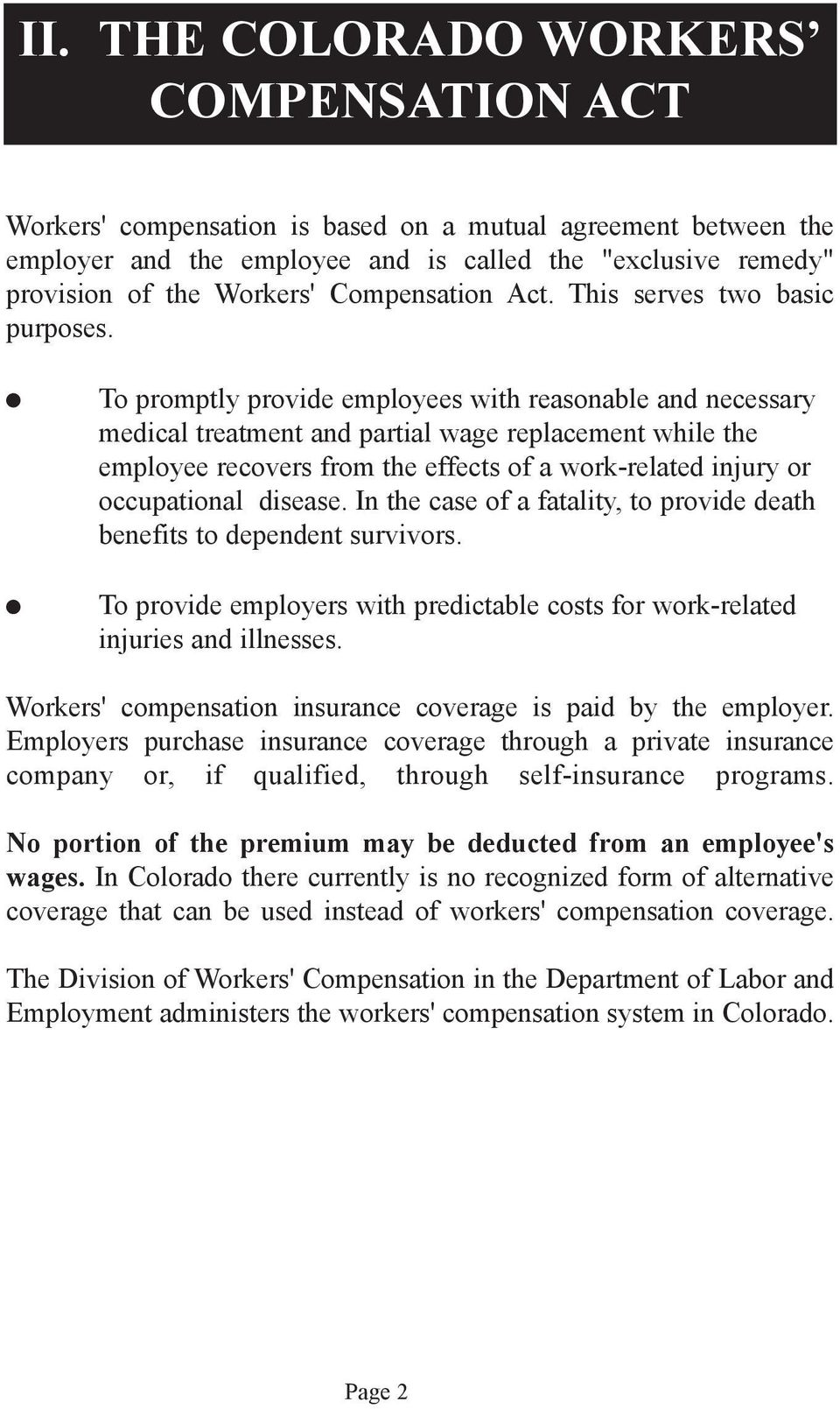 To promptly provide employees with reasonable and necessary medical treatment and partial wage replacement while the employee recovers from the effects of a work-related injury or occupational