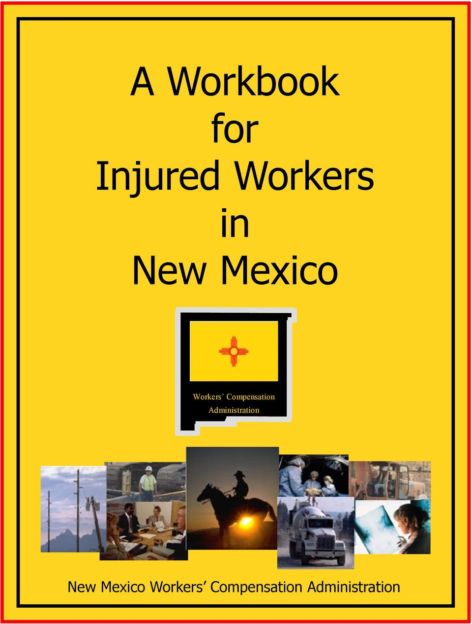 Administration Published by the New Mexico Workers