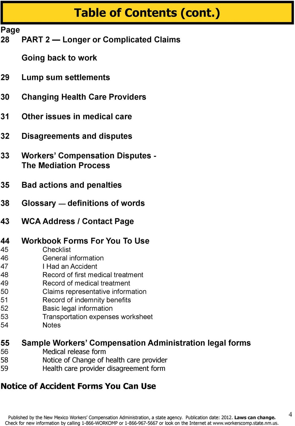 ) 44 Workbook Forms For You To Use 45 Checklist 46 General information 47 I Had an Accident 48 Record of first medical treatment 49 Record of medical treatment 50 Claims representative information 51
