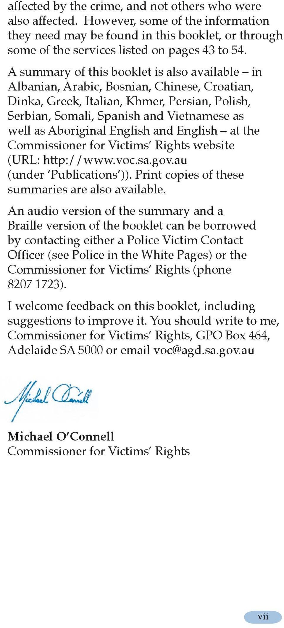 Aboriginal English and English at the Commissioner for Victims Rights website (URL: http://www.voc.sa.gov.au (under Publications )). Print copies of these summaries are also available.