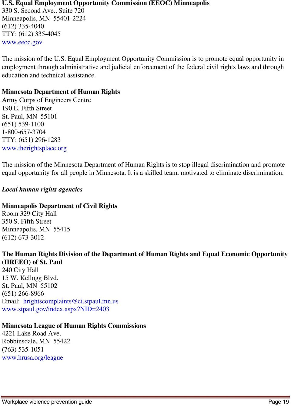 assistance. Minnesota Department of Human Rights Army Corps of Engineers Centre 190 E. Fifth Street St. Paul, MN 55101 (651) 539-1100 1-800-657-3704 TTY: (651) 296-1283 www.therightsplace.