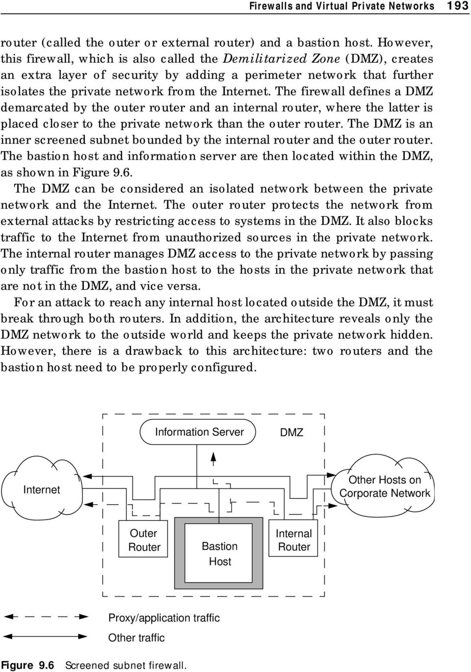 The firewall defines a DMZ demarcated by the outer router and an internal router, where the latter is placed closer to the private network than the outer router.