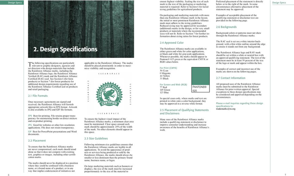 a C INCORRECT B D INCORRECT The following are visual examples of some common incorrect uses of the Rainforest Alliance marks. Please do not: A. Change the color of the marks. B. Place the mark in a bordered box or circle.