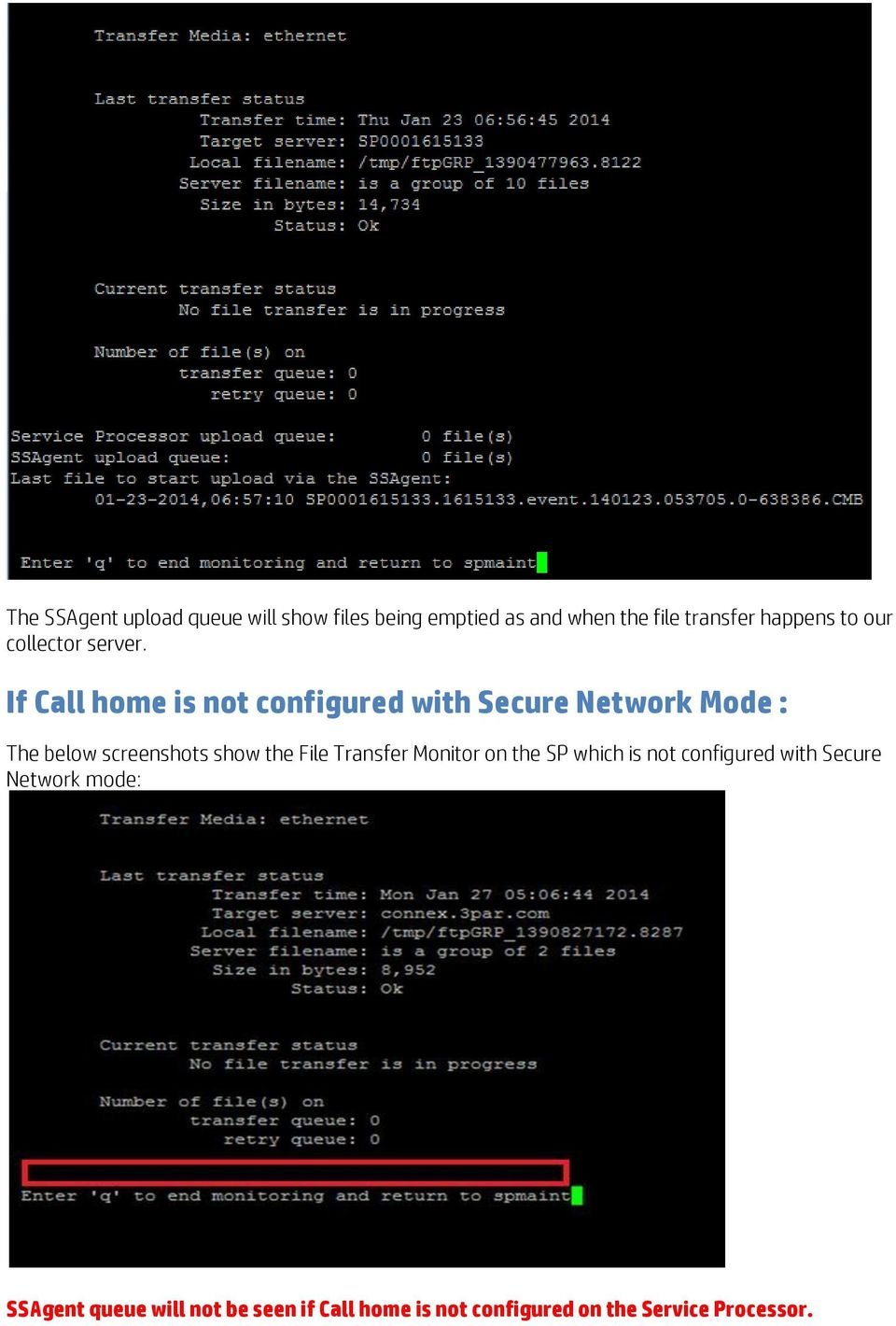 If Call home is not configured with Secure Network Mode : The below screenshots show the File
