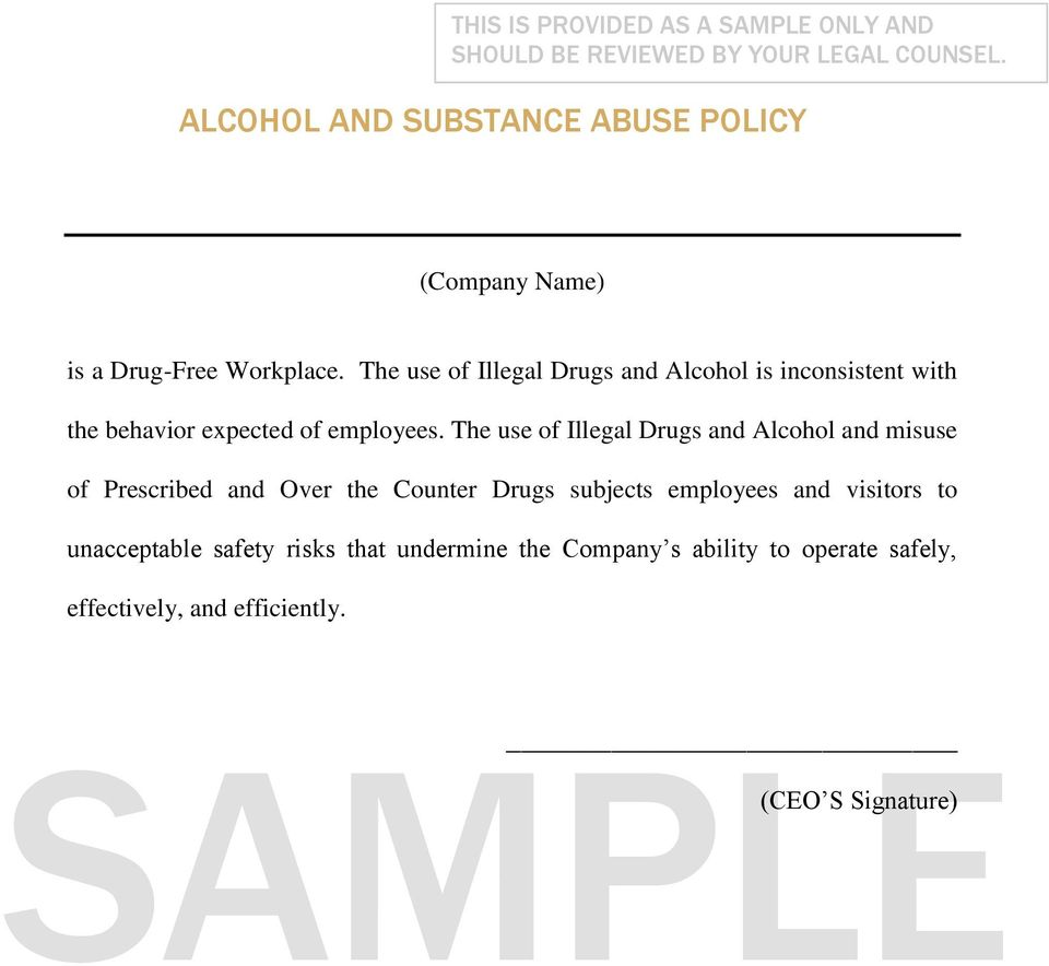 The use of Illegal Drugs and Alcohol is inconsistent with the behavior expected of employees.