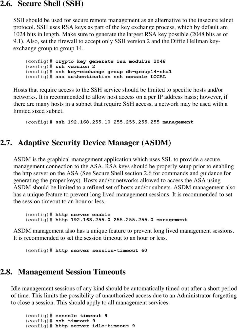 Also, set the firewall to accept only SSH version 2 and the Diffie Hellman keyexchange group to group 14.