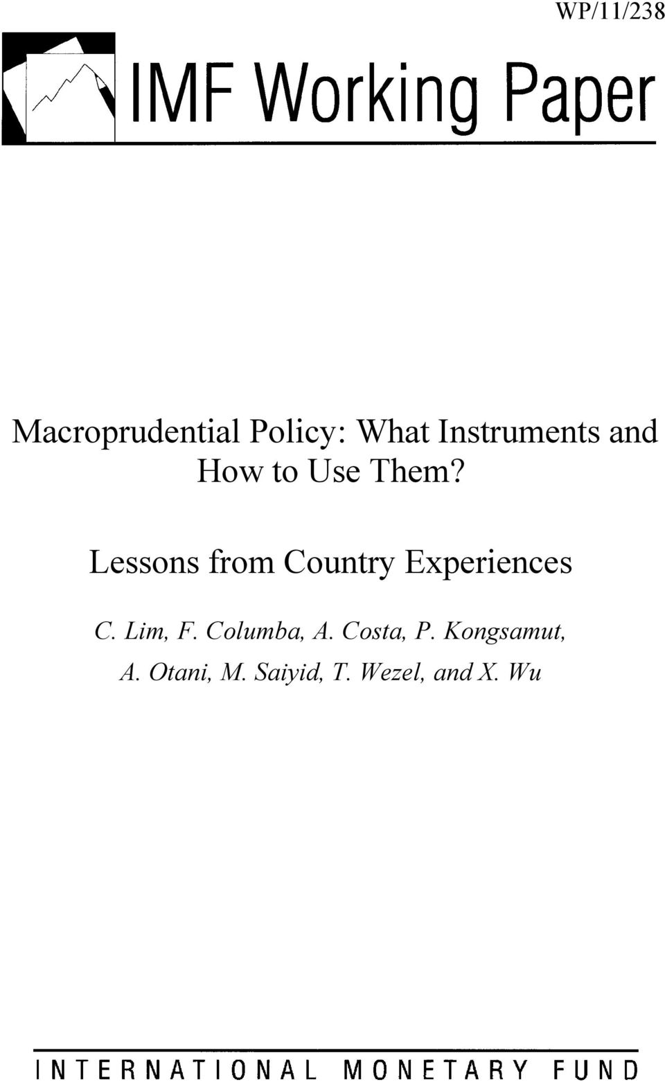 Lessons from Country Experiences C. Lim, F.