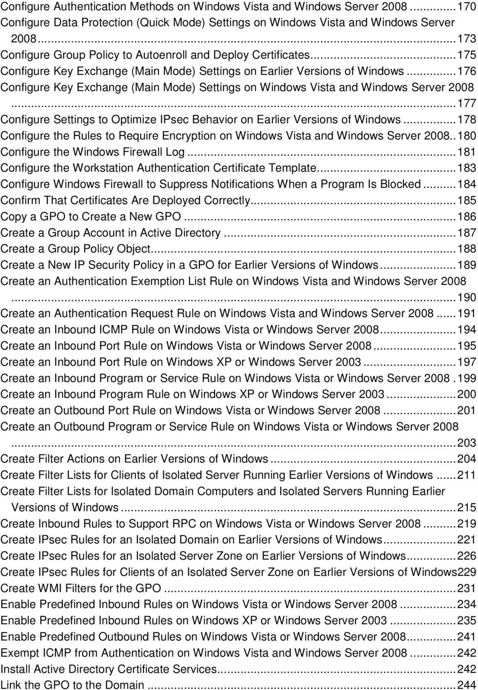 .. 176 Configure Key Exchange (Main Mode) Settings on Windows Vista and Windows Server 2008... 177 Configure Settings to Optimize IPsec Behavior on Earlier Versions of Windows.