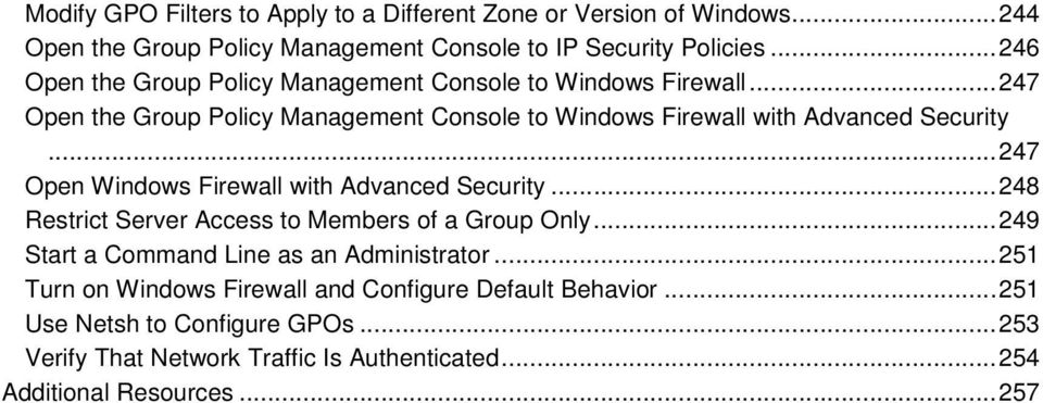 .. 247 Open Windows Firewall with Advanced Security... 248 Restrict Server Access to Members of a Group Only... 249 Start a Command Line as an Administrator.