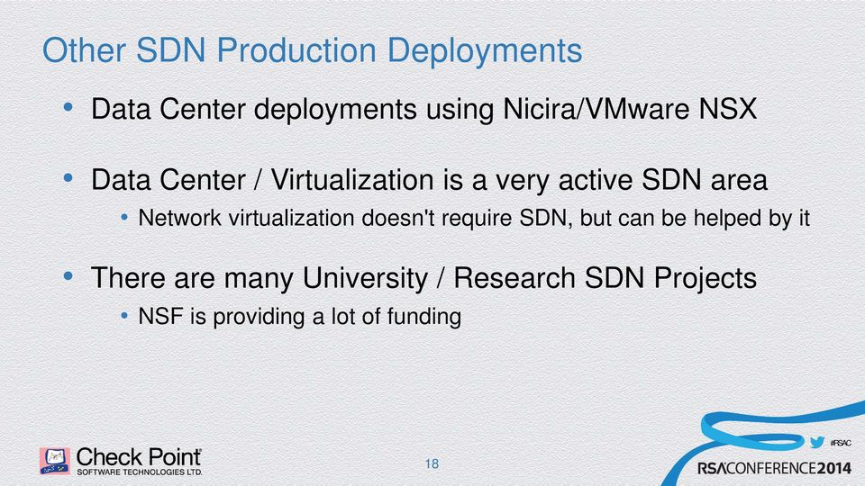 Network virtualization doesn't require SDN, but can be helped by it