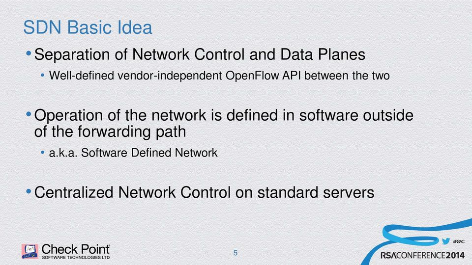 of the network is defined in software outside of the forwarding path a.