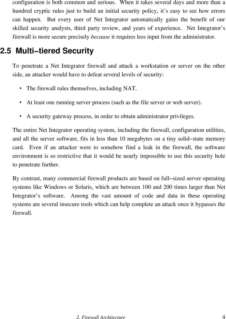 Net Integrator s firewall is more secure precisely because it requires less input from the administrator. 2.