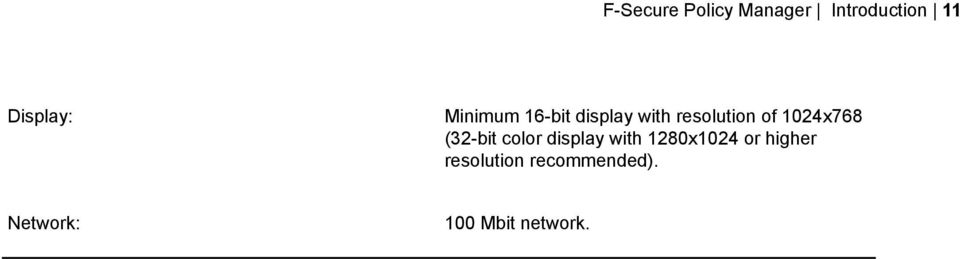1024x768 (32-bit color display with 1280x1024 or