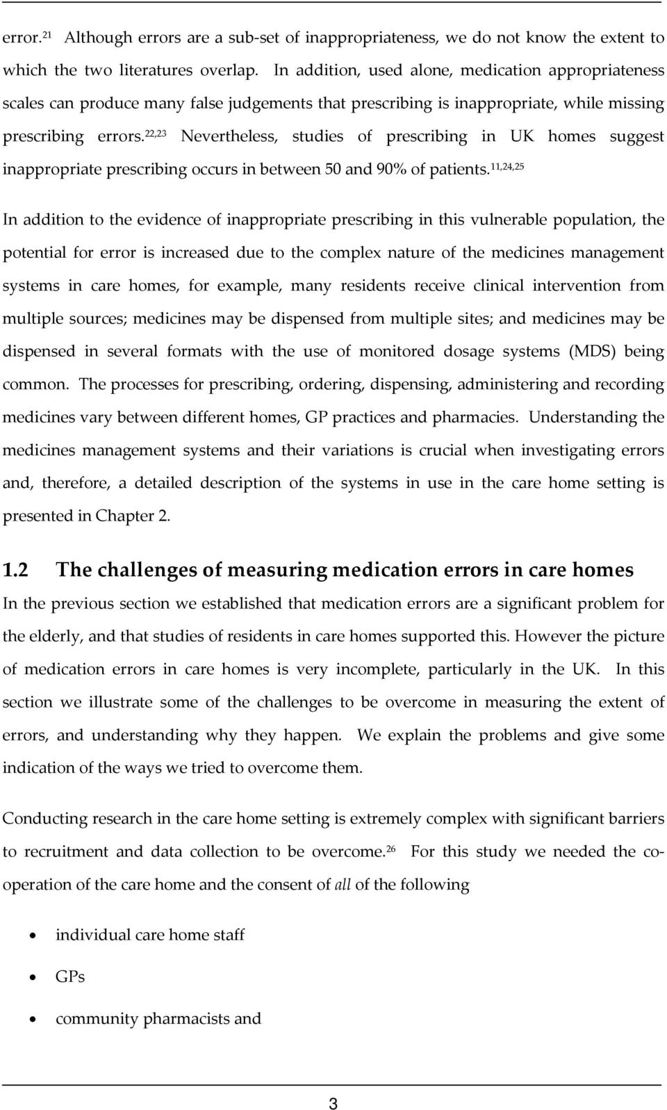 22,23 Nevertheless, studies of prescribing in UK homes suggest inappropriate prescribing occurs in between 50 and 90% of patients.