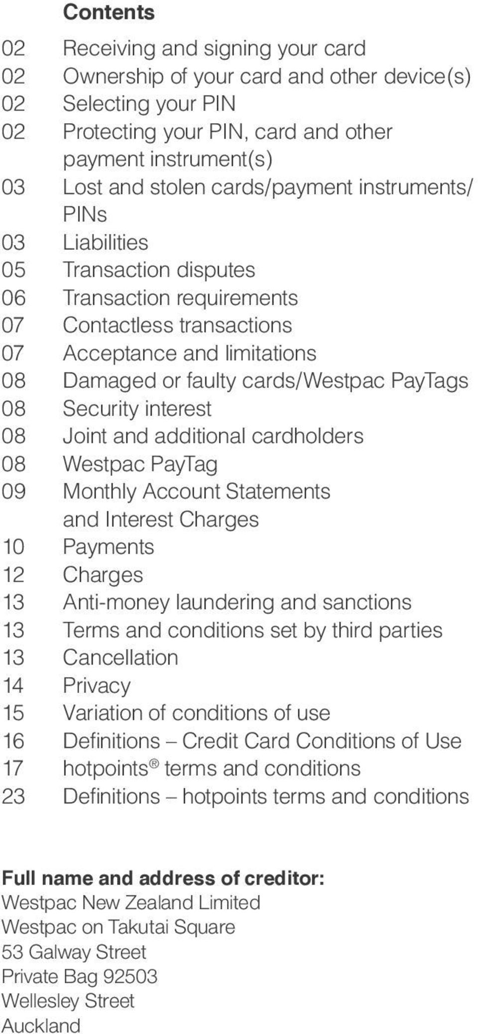 08 Security interest 08 Joint and additional cardholders 08 Westpac PayTag 09 Monthly Account Statements and Interest Charges 10 Payments 12 Charges 13 Anti-money laundering and sanctions 13 Terms