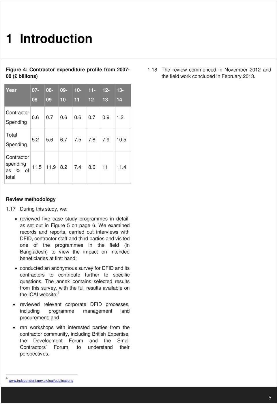 6 11 11.4 Review methodology 1.17 During this study, we: reviewed five case study programmes in detail, as set out in Figure 5 on page 6.