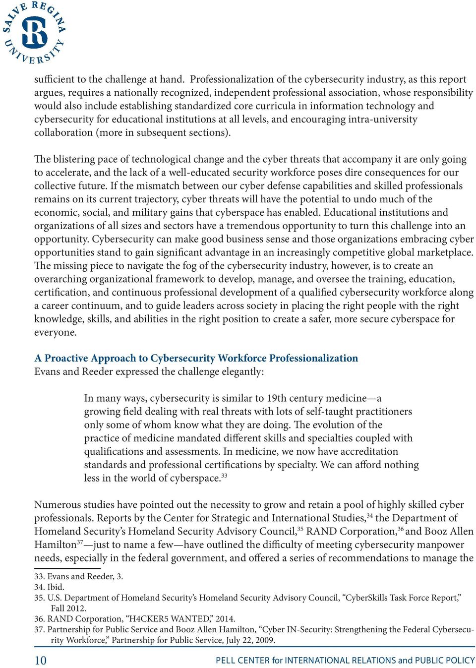 standardized core curricula in information technology and cybersecurity for educational institutions at all levels, and encouraging intra-university collaboration (more in subsequent sections).
