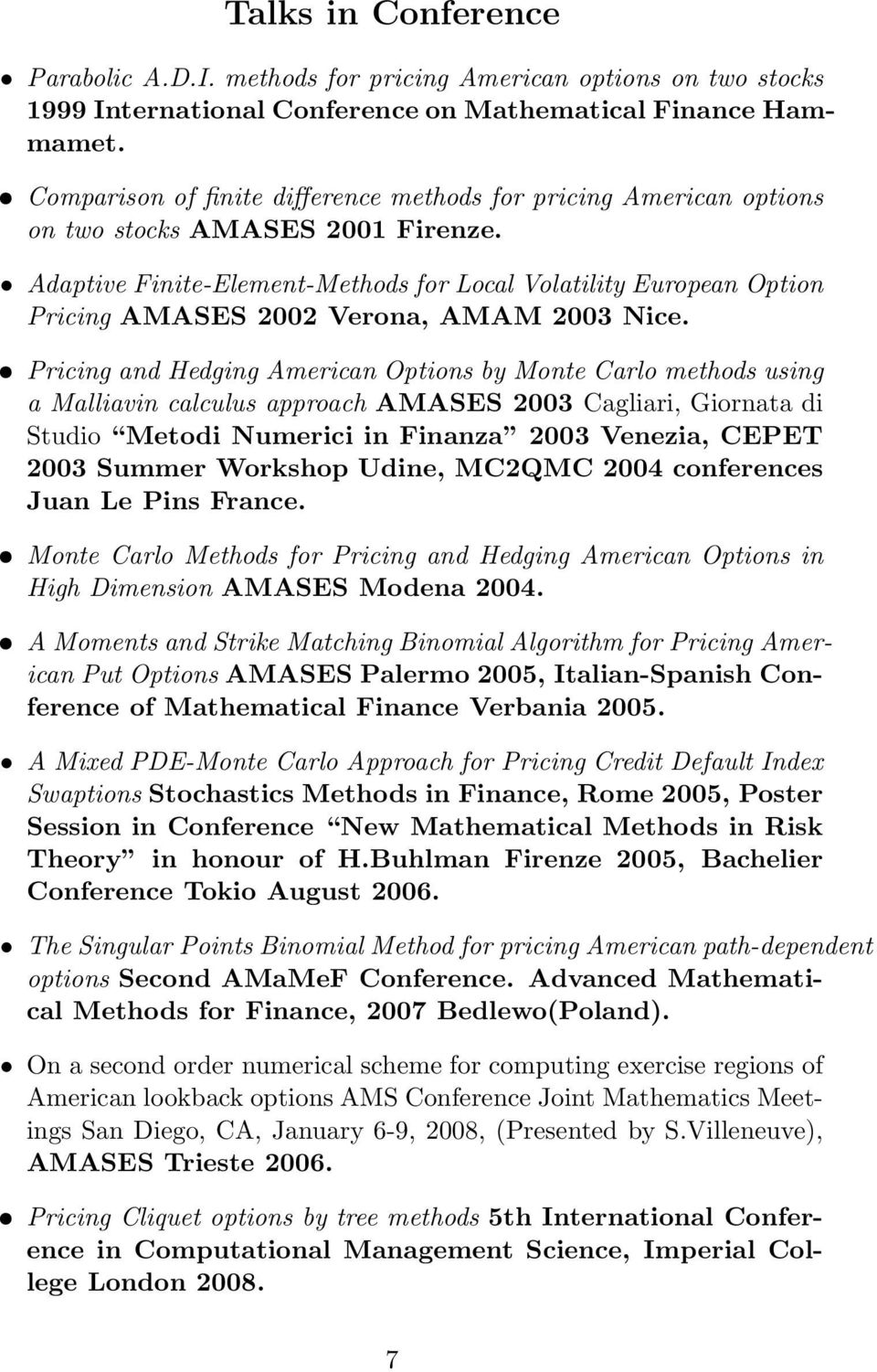 Adaptive Finite-Element-Methods for Local Volatility European Option Pricing AMASES 2002 Verona, AMAM 2003 Nice.