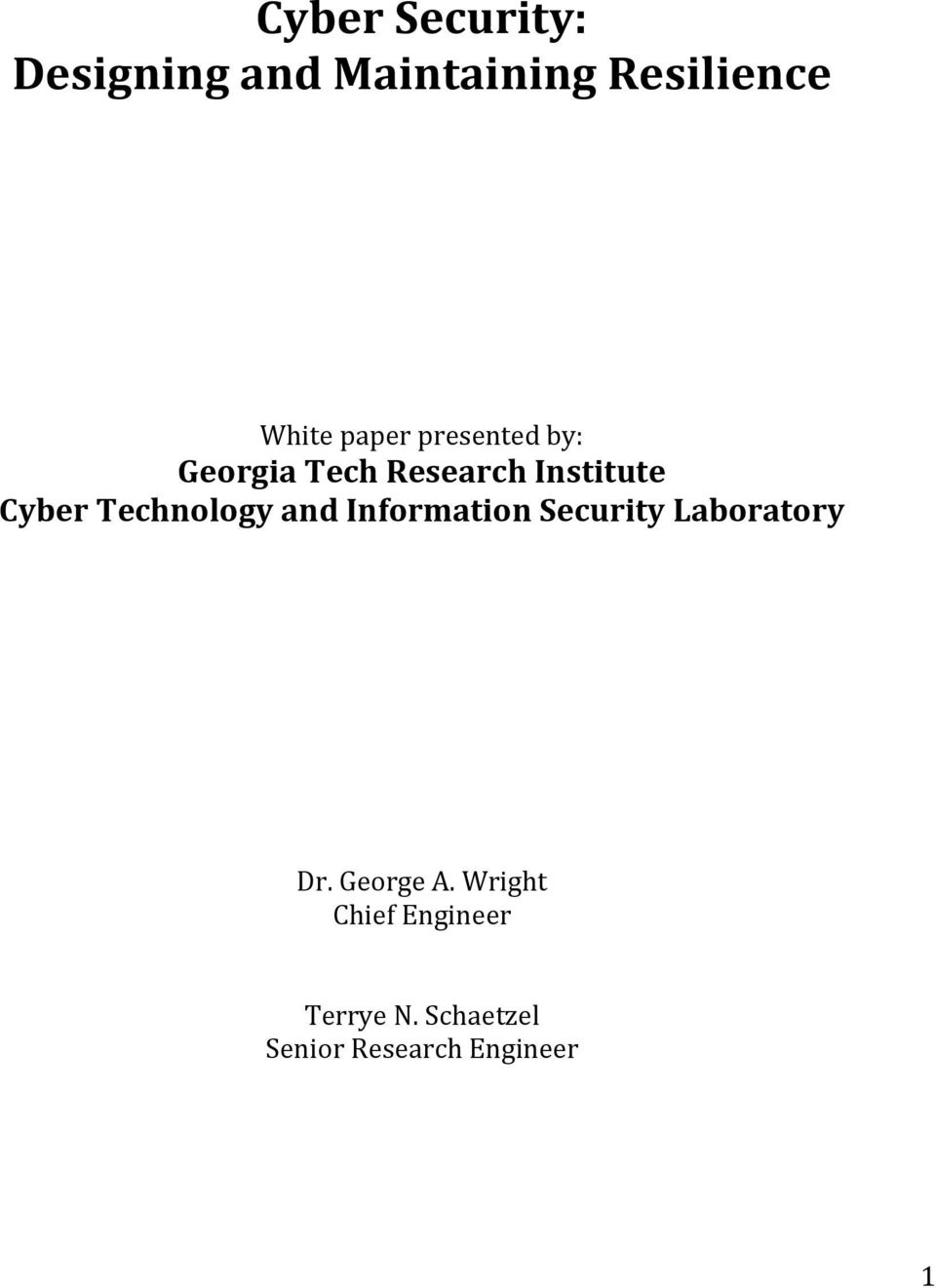 Technology and Information Security Laboratory Dr. George A.