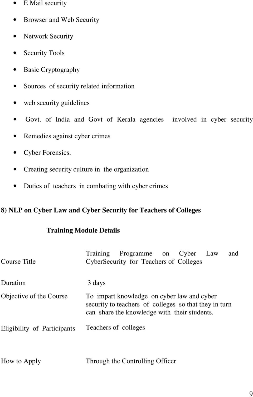 Creating security culture in the organization Duties of teachers in combating with cyber crimes 8) NLP on Cyber Law and Cyber Security for Teachers of Colleges Training