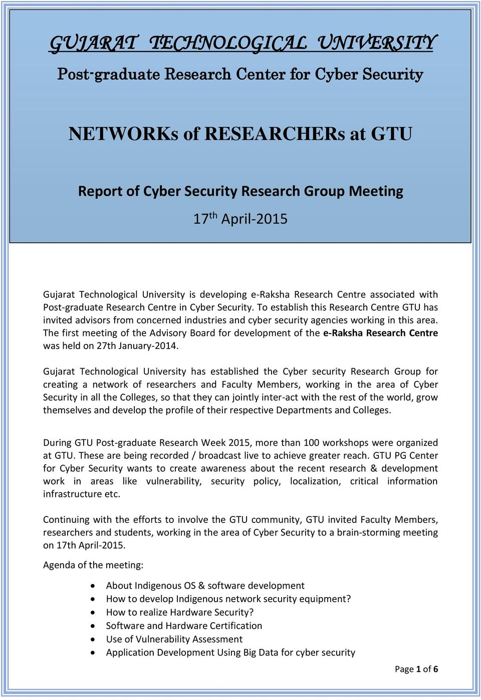 To establish this Research Centre GTU has invited advisors from concerned industries and cyber security agencies working in this area.
