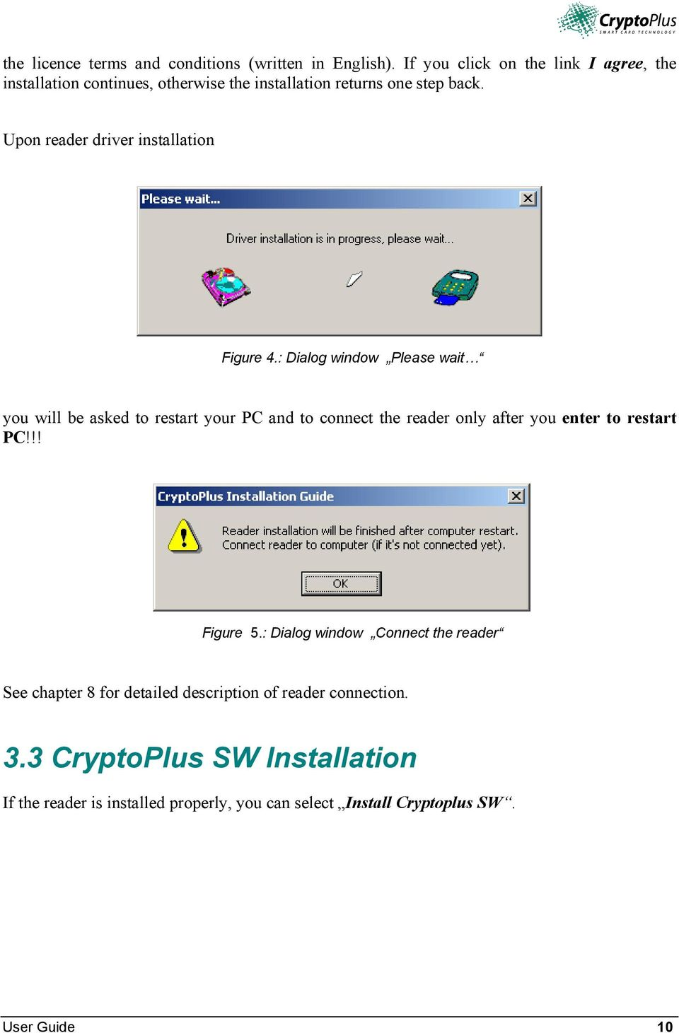 Upon reader driver installation Figure 4.