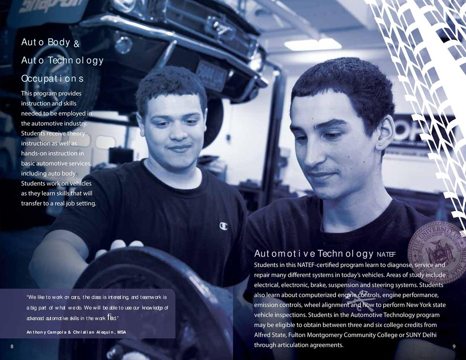 Students work on vehicles as they learn skills that will transfer to a real job setting.
