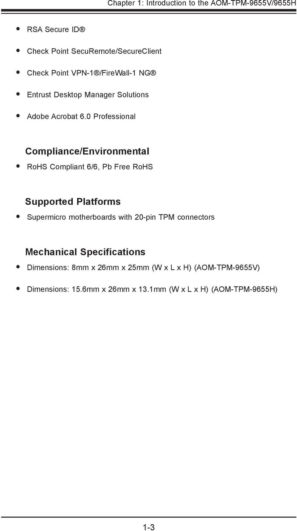0 Professional Compliance/Environmental RoHS Compliant 6/6, Pb Free RoHS Supported Platforms Supermicro motherboards