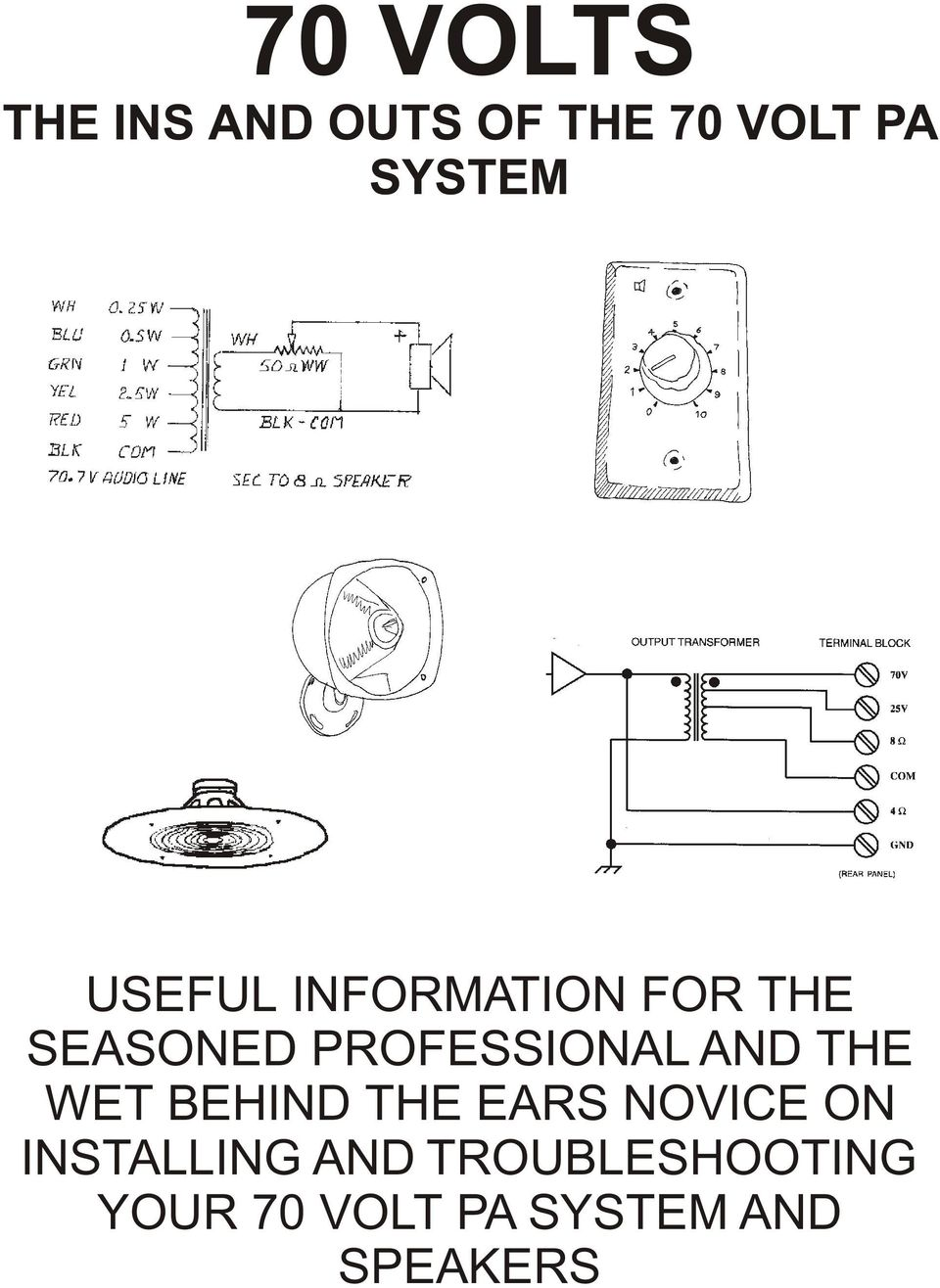 WRG-1178] 70v Wiring Diagram on speaker diagram, l pad volume control diagram, live band pa setup diagram, 70 volt horn, 70v system diagram, water heater installation diagram, simple pa system diagram,