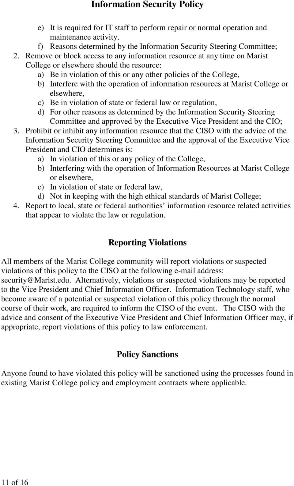 the operation of information resources at Marist College or elsewhere, c) Be in violation of state or federal law or regulation, d) For other reasons as determined by the Information Security
