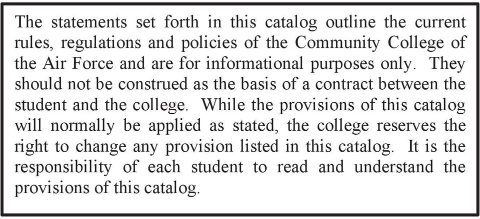 They should not be construed as the basis of a contract between the student and the college.