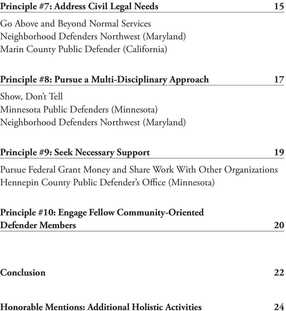 Northwest (Maryland) Principle #9: Seek Necessary Support 19 Pursue Federal Grant Money and Share Work With Other Organizations Hennepin County Public
