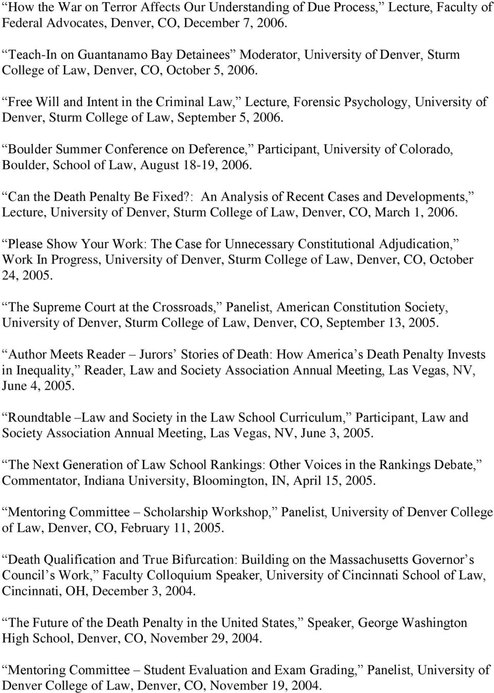 Free Will and Intent in the Criminal Law, Lecture, Forensic Psychology, University of Denver, Sturm College of Law, September 5, 2006.
