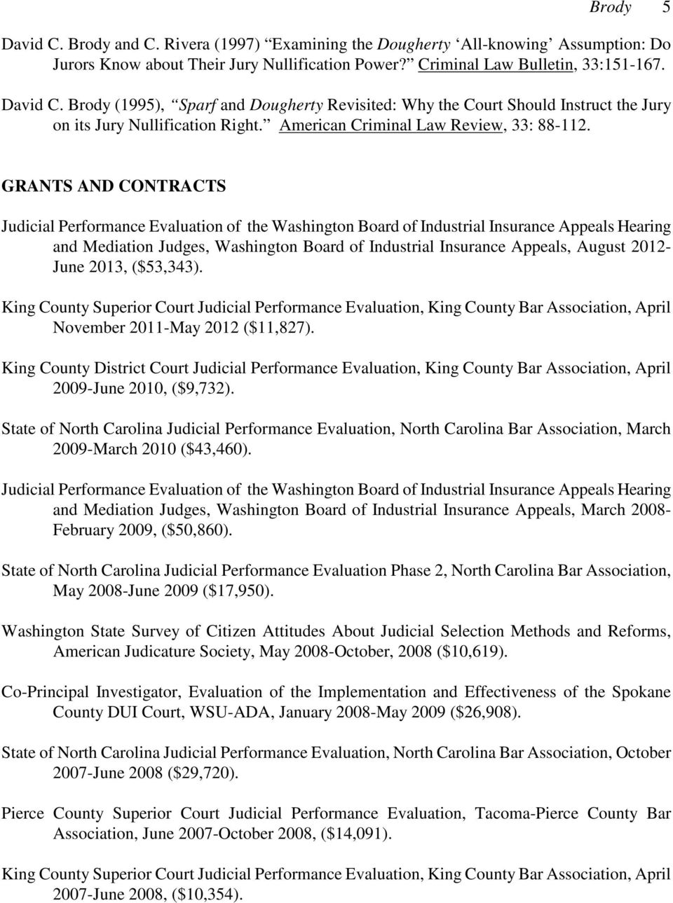 GRANTS AND CONTRACTS Judicial Performance Evaluation of the Washington Board of Industrial Insurance Appeals Hearing and Mediation Judges, Washington Board of Industrial Insurance Appeals, August