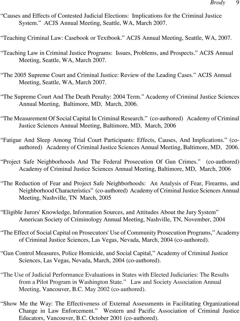 The 2005 Supreme Court and Criminal Justice: Review of the Leading Cases. ACJS Annual Meeting, Seattle, WA, March 2007. The Supreme Court And The Death Penalty: 2004 Term.