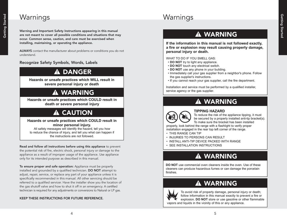 Recognize Safety Symbols, Words, Labels DANGER Hazards or unsafe practices which WILL result in severe personal injury or death Warnings If the information in this manual is not followed exactly, a