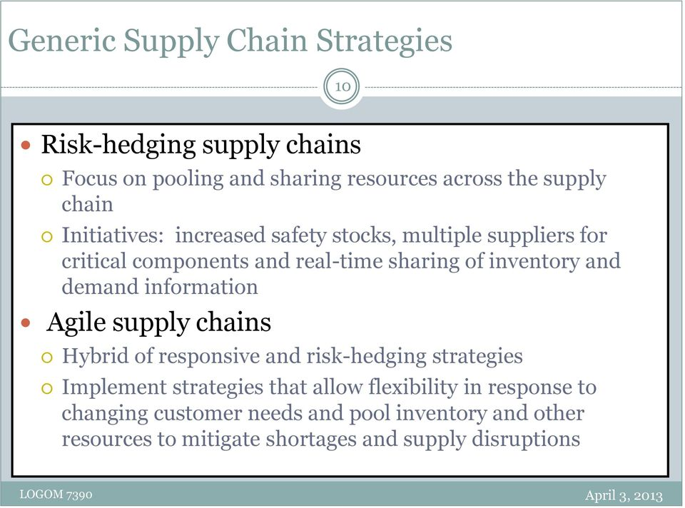 demand information Agile supply chains Hybrid of responsive and risk-hedging strategies Implement strategies that allow