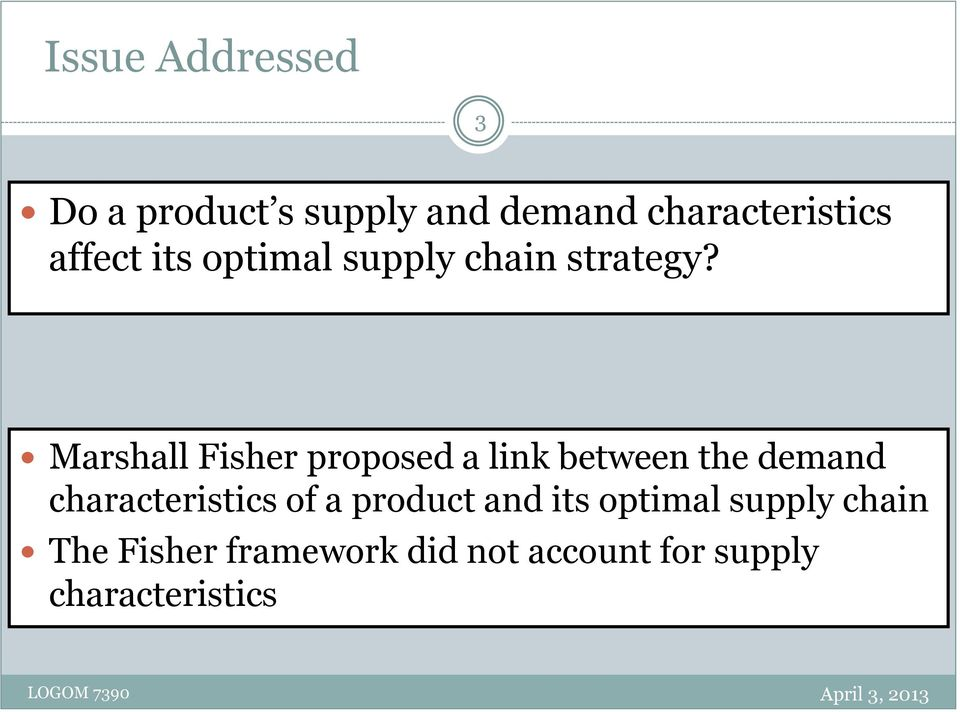 Marshall Fisher proposed a link between the demand characteristics of