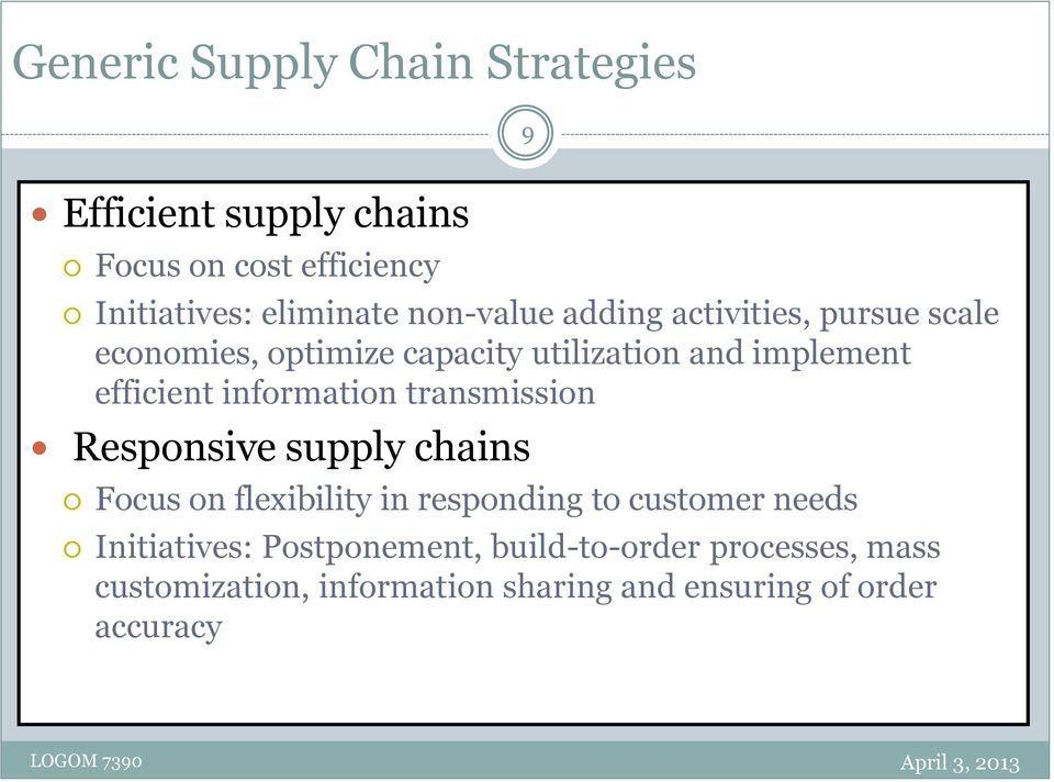information transmission Responsive supply chains Focus on flexibility in responding to customer needs